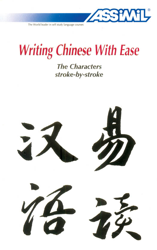 ASSIMIL Writing Chinese With Ease