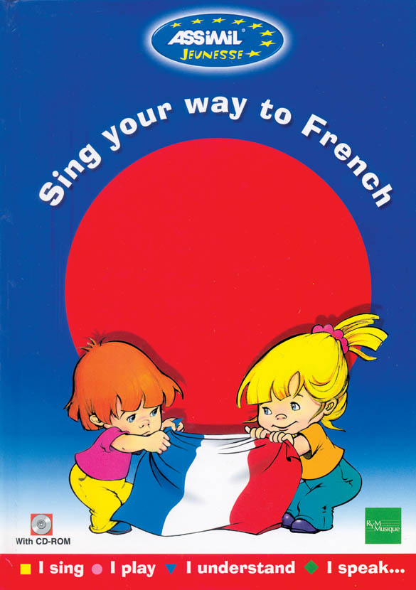ASSIMIL Sing your way to French with CD